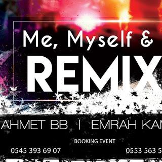 Ahmet BB & Emrah Kaman - Me Myself  Remix 2016