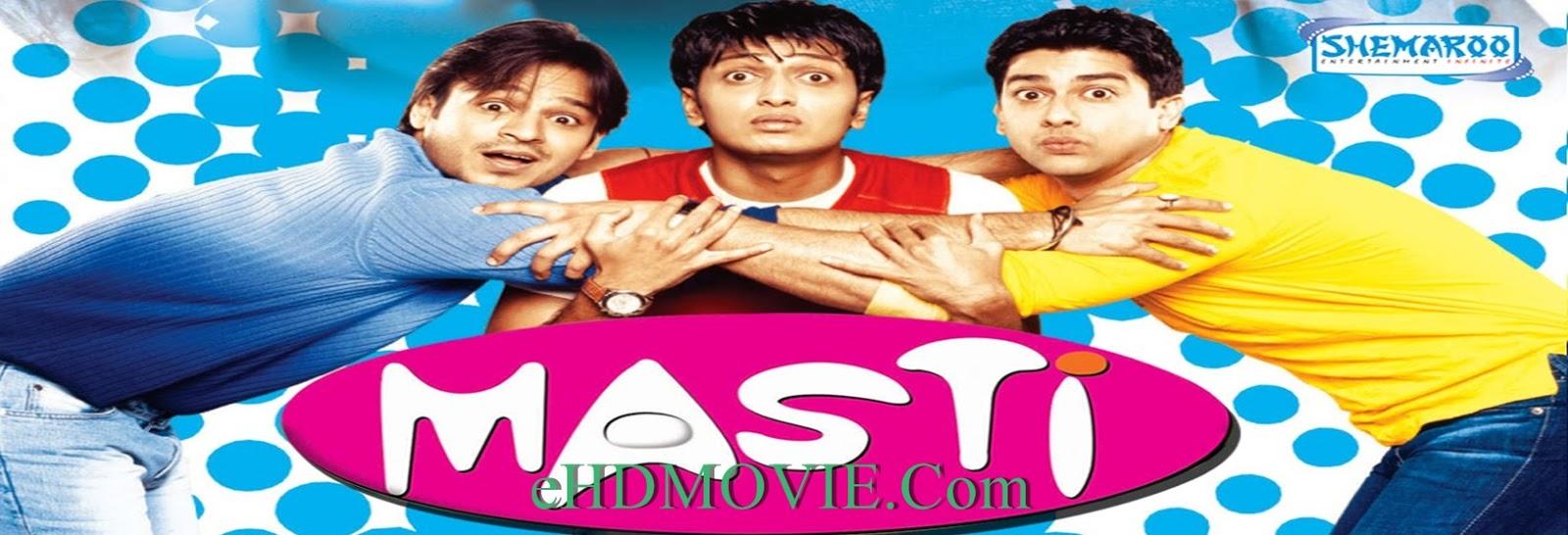 Masti 2004 Full Movie Hindi 720p - 480p ORG BRRip 450MB - 1.2GB ESubs Free Download