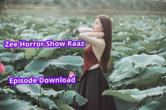 Zee Horror Show Raaz Episode 1 Se 11 Download Hindi