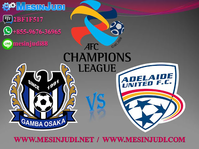Prediksi Gamba Osaka Vs Adelaide United 25 April 2017