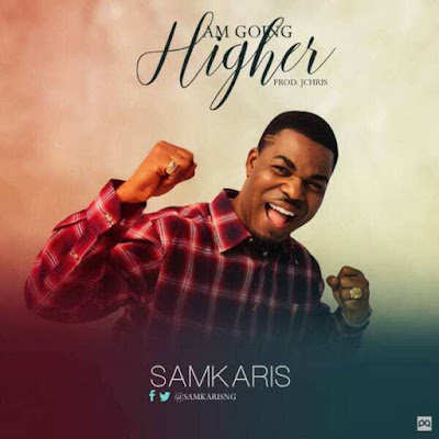 Music: Am Going Higher – Samkaris