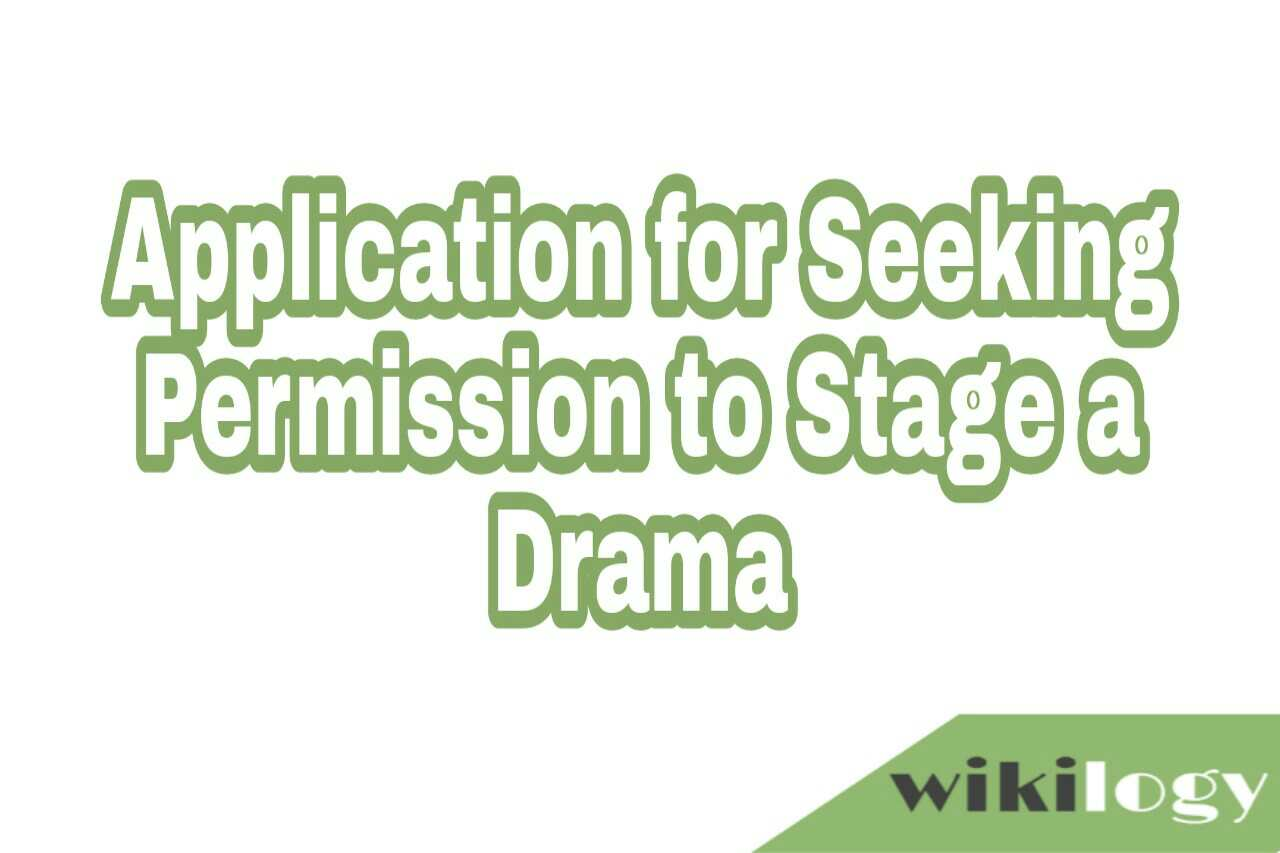 Application for Seeking Permission to Stage Drama - Application To The Headmaster Seeking Permission For Admission