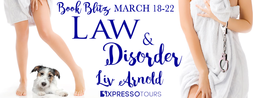 Law & Disorder by Liv Arnold Blitz & Giveaway