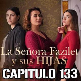 Señora Faziler Y Sus Hijas En Español Capitulo 133