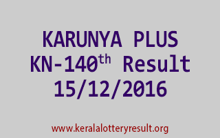 KARUNYA PLUS KN 140 Lottery Results 15-12-2016