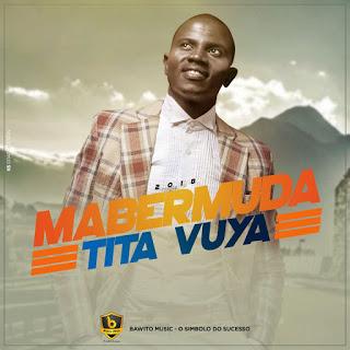 Mabermuda - Tita Vuya
