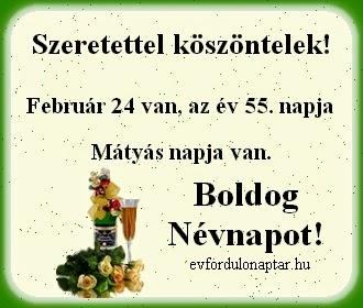 Február 24, Mátyás névnap
