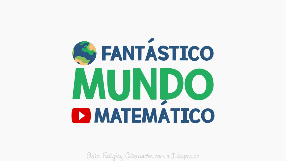 #11 Dica imperdível de canal no Youtube: Fantástico Mundo Matemática