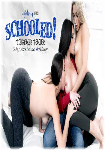18+ GirlsWay-SCHOOLED-Tiebreaker Teacher 2019 HDRip Lesbian Sex Free