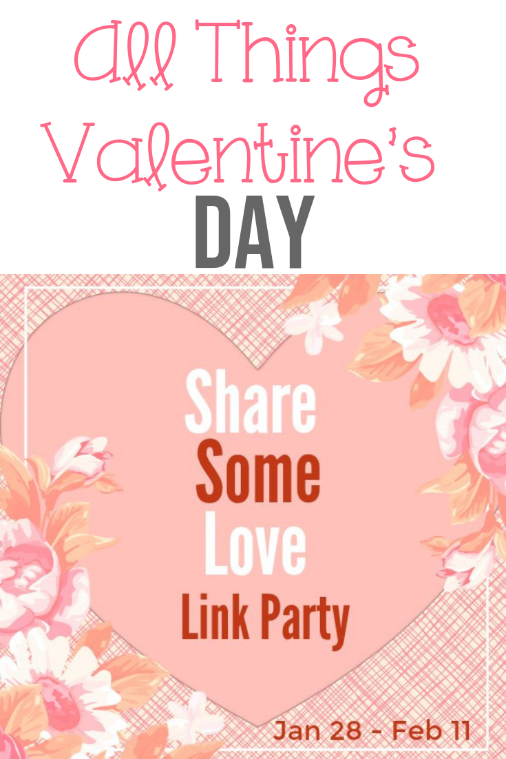All Things Valentine's Day Share Some Love Link Party