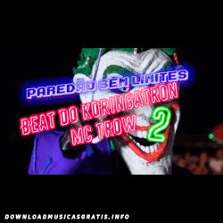 Baixar Música Beat do Koringatron 2 - MC Trow Mp3