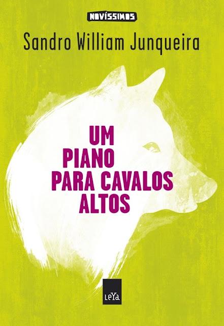 Um Piano para Cavalos Altos - SANDRO WILLIAM JUNQUEIRA