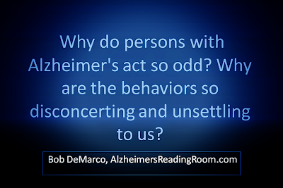 Alzheimer's care and dementia care disconcerting behaviors of dementia patients.