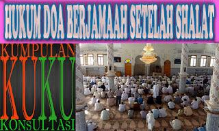 HUKUM DOA BERJAMAAH SETELAH SHALAT