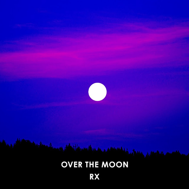 RX Unveils New Single 'Over The Moon'