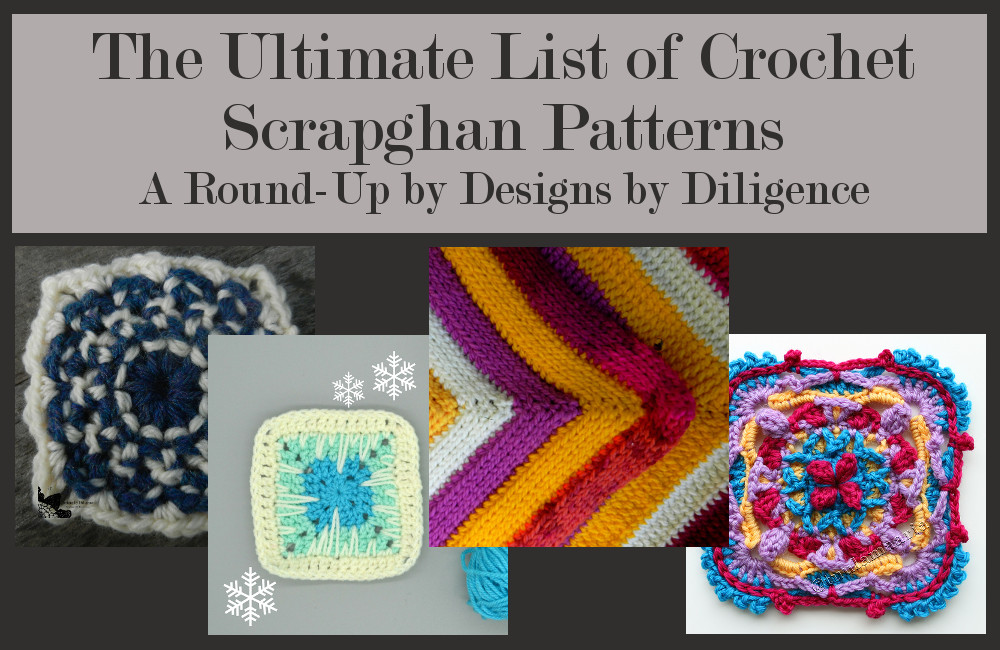Designs By Diligence The Ultimate List Of Crochet Scrapghan Patterns