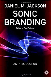 Sonic Branding: An Introduction: An Essential Guide to the Art and Science of Sonic Branding