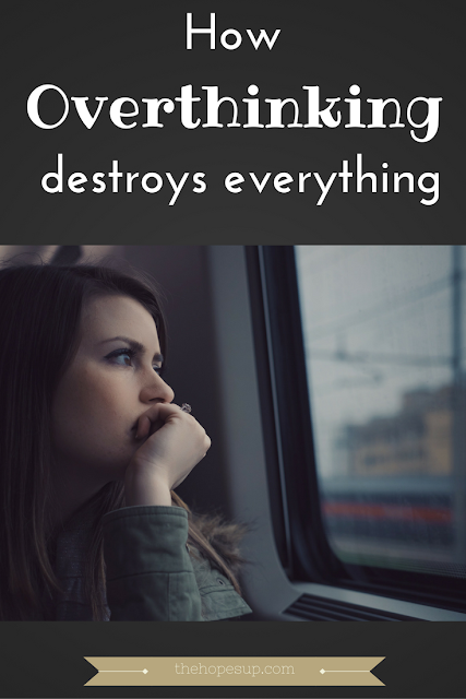 how overthinking destroys everything