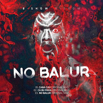 B Show - No Balur [EP]