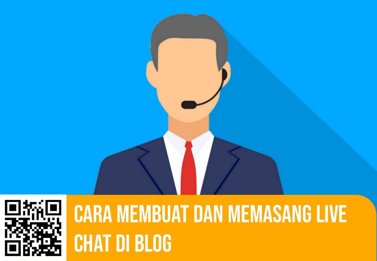 Cara Membuat dan Memasang Live Chat di Blog