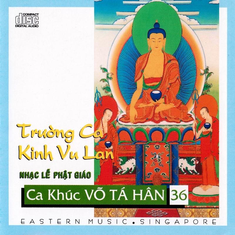 Eastern CD - Ca Khúc Võ Tá Hân 36 - Trường Ca Kinh Vu Lan (NRG)