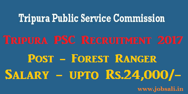 TPSC Notification 2017, TPSC Forest Ranger Recruitment 2017, Tripura Forest Department recruitment