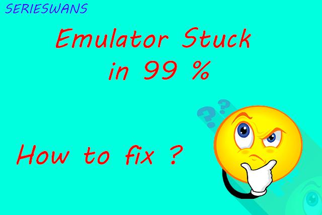 Cara Mengatasi Emulator Memu, Nox dan Koplayer stuck 99% saat di jalankan