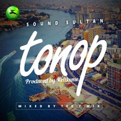 Music: Sound Sultan - Tonop (Mp3 Download)