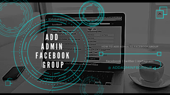 How To Make An Admin On Facebook Group