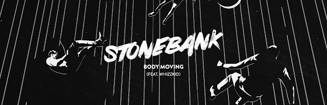 "Stonebank Unveils New Single ""Body Moving"""