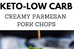Keto-Low Carb Creamy Parmesan Pork Chops