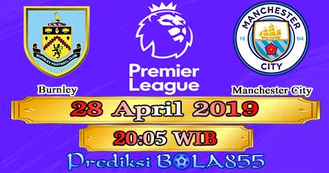 Prediksi Bola855 Burnley vs Manchester City 28 April 2019
