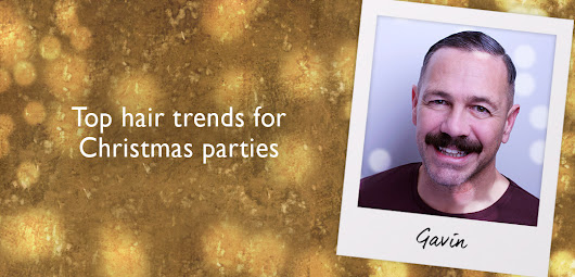 #AskTheExpert - Gavin's top hair trends for Christmas parties and beyond