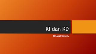 Kompetensi Inti dan Kompetensi Dasar Bahasa Indonesia Kelas XI SMA Kurikulum 2013