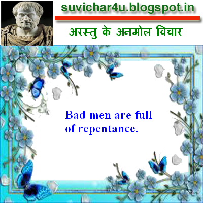 Bad men are full of repentance.