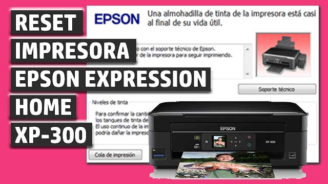 Reset impresora EPSON Expression Home XP-300