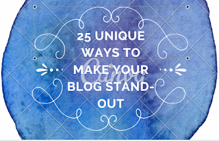 25 unique ways to make your Blog Stand-out