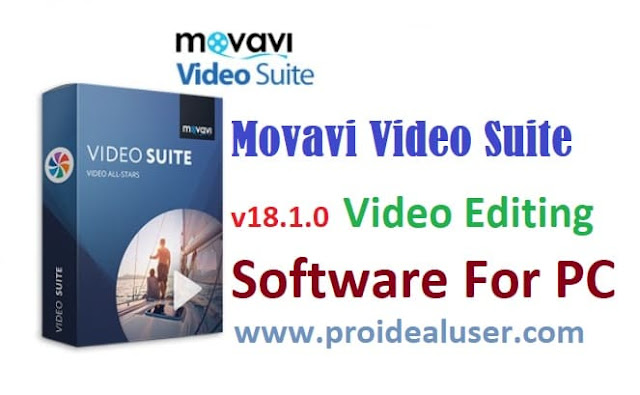 Movavi Video Suite v18.1.0 Video Editing Software For PC