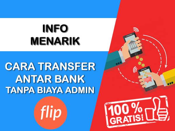 CARA TRANSFER ANTAR BANK TANPA BIAYA ADMIN
