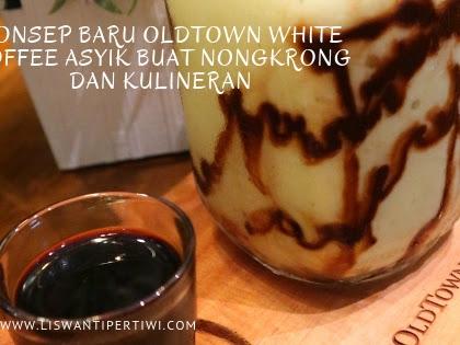 Konsep Baru OldTown White Coffee Asyik Buat Nongkrong dan Kulineran