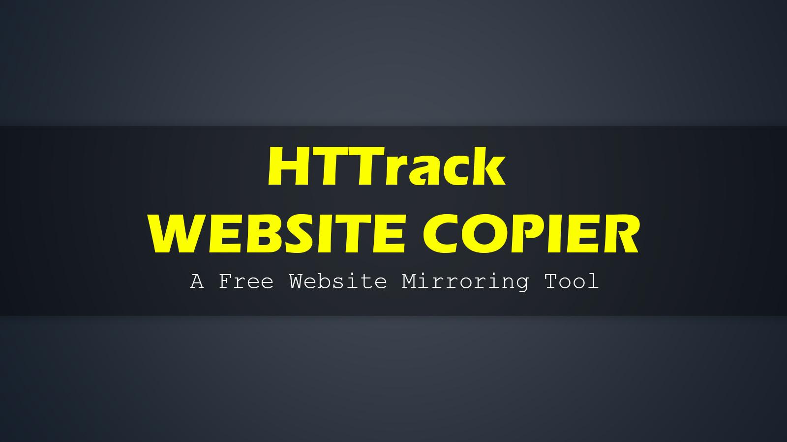 Huan's Blog: HTTrack Website Copier - Free Software Offline