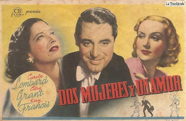 Programa de Cine - Dos Mujeres y un Amor - Cary Grant - Carole Lombard - Kay Francis