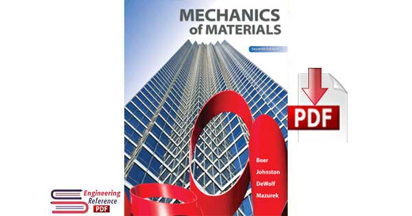 Mechanics of Materials Seventh Edition by Ferdinand P. Beer, E. Russell Johnston, John T. DeWolf and David F. Mazurek