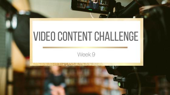 Video Content Challenge Week 9