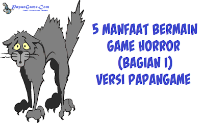 manfaat bermain game horror