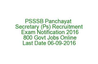 PSSSB Panchayat Secretary (Ps) Recruitment Exam Notification 2016 800 Govt Jobs Online Last Date 06-09-2016