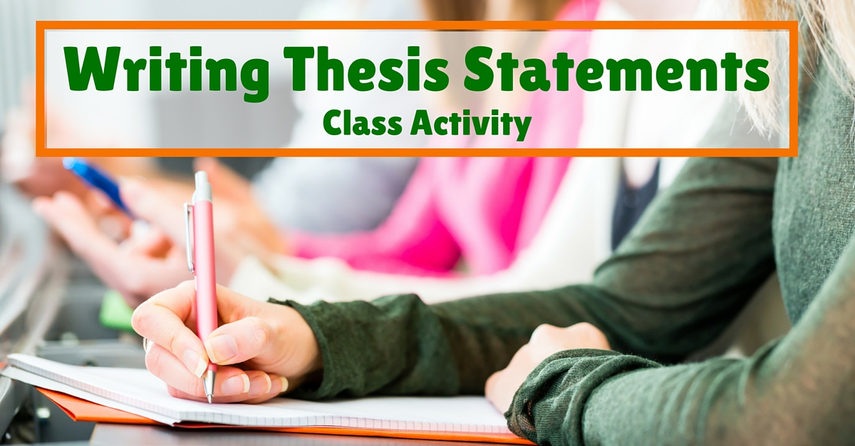 developing a thesis statement activity Thesis statement group activity we work exceptionally with native english speaking writers from us, uk, canada and australia that have degrees in different academic.