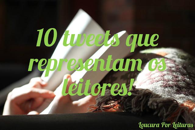 10 tweets que representam os leitores