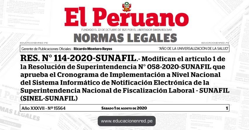 RES. N° 114-2020-SUNAFIL.- Modifican el artículo 1 de la Resolución de Superintendencia N° 058-2020-SUNAFIL que aprueba el Cronograma de Implementación a Nivel Nacional del Sistema Informático de Notificación Electrónica de la Superintendencia Nacional de Fiscalización Laboral - SUNAFIL (SINEL-SUNAFIL)