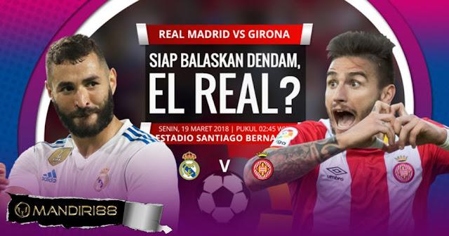 Prediksi Real Madrid Vs Girona, Senin 19 Maret 2018 Pukul 02.45 WIB @ SCTV